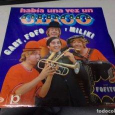 Discos de vinilo: HABIA UNA VEZ UN CIRCO - GABY FOFO Y MILIKI. Lote 220501906
