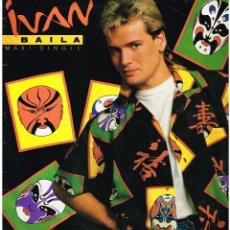 Discos de vinilo: IVAN - BAILA / MUJER DE HIELO - MAXI SINGLE 1985. Lote 220561823
