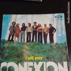 Discos de vinilo: DISCO SINGLE CONEXION I WILL PRAY COLECCION AÑO 1968. Lote 220586398