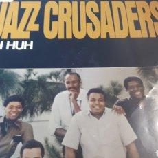 Discos de vinilo: JAZZ CRUSADERS UH HUH. Lote 220596243