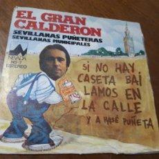 Discos de vinilo: JUAN CARLOS CALDERON - SEVILLANAS PUÑETERAS / SEVILLANAS MUNICIPALES - DIAL DISCOS 1978-RARO!!. Lote 220630113