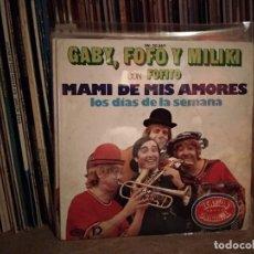 Discos de vinil: GABY FOFO Y MILIKI CON FOFITO - MAMI DE MIS AMORES - LOS DIAS DE LA SEMANA. Lote 220675738