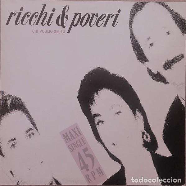 RICCHI E POVERI – CHI VOGLIO SEI TU, MAXI-SINGLE EUROPE 1989 (Música - Discos de Vinilo - Maxi Singles - Canción Francesa e Italiana)