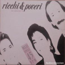 Discos de vinilo: RICCHI E POVERI – CHI VOGLIO SEI TU, MAXI-SINGLE EUROPE 1989. Lote 220704058