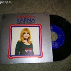 Discos de vinilo: KARINA EN UN MUNDO NUEVO / QUISIERA TENER EUROVISION 1971 SINGLE VINILO ESPAÑOL WALDO DE LOS RIOS. Lote 220722860