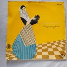 Discos de vinilo: AIRES MALLORQUINES- FIESTA EN MALLORCA- VOL 1.DIRECTOR A. GALMES. HISPAVOX AÑOS 50. Lote 220769093