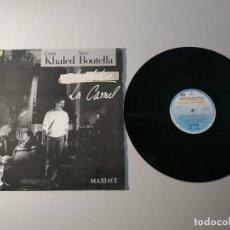 Disques de vinyle: 1010- CHEB KHALED SAFY BOUTELLA LA CAMEL SPAIN 1988 MAXI VIN POR VG + DIS VG +. Lote 220769552