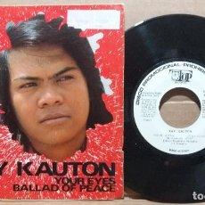 Disques de vinyle: KAY CAUTON / YOUR EYES BALLAD OF PEACE / SINGLE 7 INCH. Lote 220793285