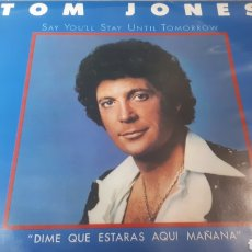 Discos de vinilo: TOM JONES SAY YOU LL STAY UNTIL TOMORROW. Lote 220887245