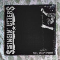 Discos de vinilo: SWINGIN' UTTERS - HERE, UNDER PROTEST 12'' LP NUEVO Y PRECINTADO - PUNK ROCK. Lote 220895101