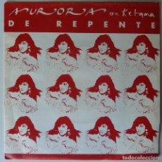 Discos de vinilo: AURORA // KETAMA // DE REPENTE // 1990 // SINGLE. Lote 220921780