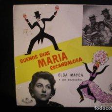 Discos de vinilo: ELDA MAYDA Y SUS BRASILEÑOS- BUENOS DÍAS MARÍA ESCANDALOSA. EP.. Lote 220950035