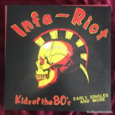 Discos de vinilo: INFA-RIOT - KIDS OF THE 80'S - EARLY SINGLES AND MORE - LP RADIATION 2017 NUEVO. Lote 220962737