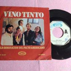 """Discos de vinilo: 7"""" VINO TINTO - LA GENERACION DEL PACTO AMERICANO - MOVIE PLAY SP-26007 - PORTUGAL PROMO (VG+/VG++). Lote 220963255"""