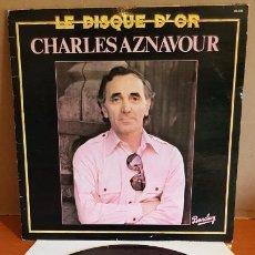 Discos de vinilo: CHARLES AZNAVOUR / LE DISQUE D'OR / LP - BARCLAY-1965 / MBC. ***/***. Lote 221085116