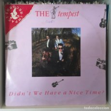 Discos de vinilo: THE TEMPEST DIDN'T WE HAVE A NICE TIME MAXI EDICION ESPAÑA. Lote 221094407