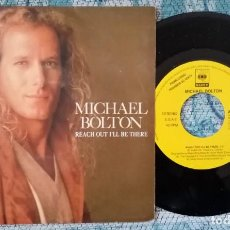 Discos de vinilo: SINGLE PROMOCIONAL MICHAEL BOLTON - REACH OUT I'LL BE THERE - ¡ÚNICO ENVÍO A FINAL DE MES!. Lote 221096436