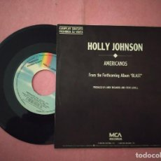 "Discos de vinilo: 7"" HOLLY JOHNSON ‎– AMERICANOS - MCA RECORDS ‎1.067 - SPAIN PRESS PROMO (VG++/VG++). Lote 221105330"