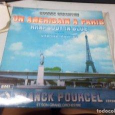 Discos de vinilo: GEORGE GERSHWIN - UN AMERICAIN A PARIS - RAPHSODY BLUE. Lote 221120301