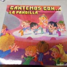 Discos de vinilo: CANTEMOS CON ... LA PANDILLA. Lote 221130885