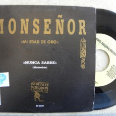 Discos de vinilo: MONSEÑOR -NUNCA SABRE -SINGLE PROMO UNA SOLA CARA -BUEN ESTADO. Lote 221133105