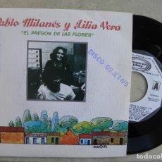Discos de vinilo: PABLO MILANES Y LILIA VERA -EL PREGON DE LAS FLORES -SINGLE PROMO 1983 -BUEN ESTADO. Lote 221141237