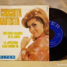 Discos de vinilo: CONCHITA BAUTISTA - QUE COSA MAS GRANDE ES EL AMOR. Lote 221141796