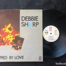 Discos de vinilo: DEBBIE SHARP ?– ZAPPED BY LOVE. Lote 221158811