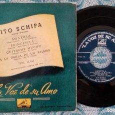Discos de vinilo: SINGLE TITO SCHIPA ORQUESTA - ¡ÚNICO ENVÍO A FINAL DE MES!. Lote 221237563