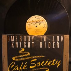 Discos de vinilo: CAFÉ SOCIETY ?– SOMEBODY TO LOVE / KNIGHT RIDER. Lote 221242091