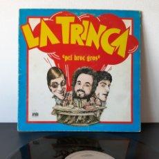 Discos de vinilo: LA TRINCA. PEL BROC GROS. ARIOLA 1979.. Lote 221255451