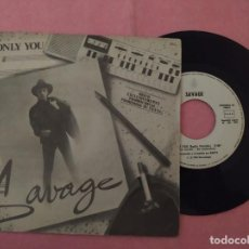 "Discos de vinilo: 7"" SAVAGE – ONLY YOU - HISPAVOX 064 - SPAIN PRESS - PROMO (VG++/VG++). Lote 221259303"