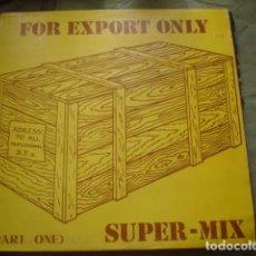 Discos de vinilo: FOR EXPORT ONLY / SUPER - MIX. Lote 221278022