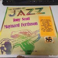 Discos de vinilo: DISCO LOS GRANDES DEL JAZZ NUMERO 85 TONY SCOTT MAYNARD FERGUSON. Lote 221299157