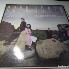 Discos de vinilo: MAXI - COCK ROBIN ?– WHEN YOUR HEART IS WEAK - CBS A-12.6214 ( VG+/ VG+) SPAIN 19875. Lote 221300461