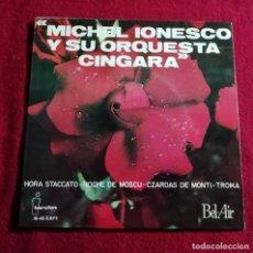 Discos de vinilo: MICHEL IONESCO Y SU ORQUESTA CÍNGARA - HORA STACCATO / NOCHE DE MOSCÚ .... Lote 221310713