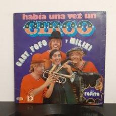 Discos de vinilo: HABIA UNA VEZ UN CIRCO. GABY, FOFO Y MILIKI.. Lote 221314478