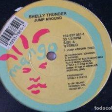 Discos de vinilo: SHELLY THUNDER - JUMP AROUND - 1991. Lote 221317630