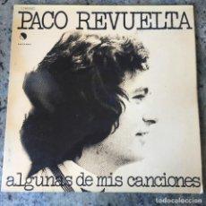 Discos de vinilo: PACO REVUELTA - ALGUNAS DE MIS CANCIONES . LP . 1975 EMI. Lote 221339962