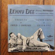 Discos de vinilo: LENNY DEE - COQUETA + EMPIEZO A COMPRENDER + CIUDAD CHINA + CHARMAINE. Lote 221340407