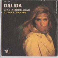 Discos de vinilo: 45 GIRI DALIDA CIAO AMORE , CIAO /IL SOLE MUORE SANREMO 1967 BARCLAY ITALY. Lote 221340851