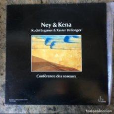 Disques de vinyle: NEY & KENA - KUDSI ERGUNER & XAVIER BELLENGER - CONFÉRENCE DES ROSEAUX . LP . 1984 FRANCIA. Lote 221344712