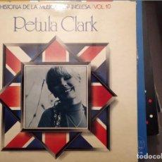 Discos de vinilo: PETULA CLARK:HISTORIA DE LA MUSICA INGLESA VOL 10 ED ESPAÑA 1978 TEXTO XAVIER JANER. Lote 221370491