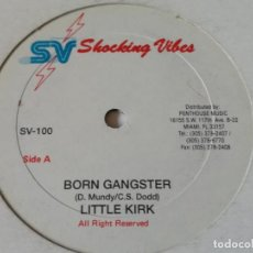 Discos de vinilo: LITTLE KIRK, RAYMOND WRIGHT - BORN GANGSTER / I'LL TAKE YOU THERE. Lote 221377485