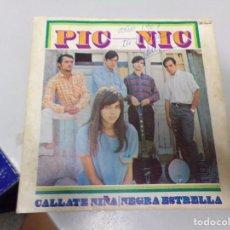 Discos de vinilo: PIC NIC - CALLATE NIÑA , NEGRA ESTRELLA - FIRMADO. Lote 221381657