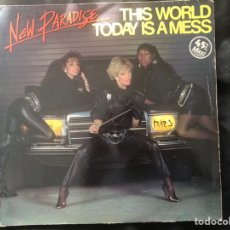 Discos de vinilo: NEW PARADISE ?– THIS WORLD TODAY IS A MESS 1984 ITALODISCO. Lote 221386172