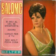 Discos de vinilo: SALOMÉ (EP) 1968 - CANÇÓ CATALANA (SI DEU AL CEL M'EMPORTA, ADORO, CANÇÓ PER A TU, SOC MOLT POCA COS. Lote 221392953