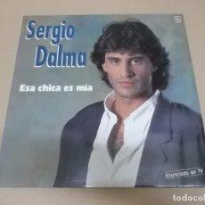 Discos de vinilo: SERGIO DALMA (LP) ESA CHICA ES MIA AÑO 1991. Lote 221396393