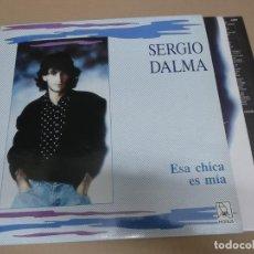 Discos de vinilo: SERGIO DALMA (LP) ESA CHICA ES MIA AÑO 1989 – ENCARTE CON LETRAS + POSTER DESPLEGABLE. Lote 221396511