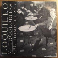 Discos de vinilo: LOQUILLO Y TROGLODITAS EL ROMPEOLAS SINGLE BUENA CONSERVACION. Lote 221400728